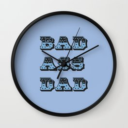 Bad ass Dad, Father's Day gift Wall Clock