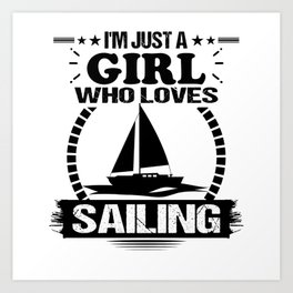 I'm Just A Girl Who Loves Sailing Boat Ocean T-Shirt Art Print