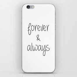 Forever & Always iPhone Skin