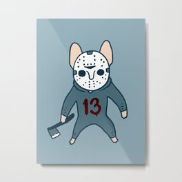 Frenchie the 13th waiting for you with an ax on Halloween Metal Print