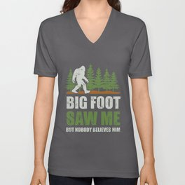 Bigfoot Saw Me But Nobody Believes Him Sasquatch gifts T-Shirt Unisex V-Neck