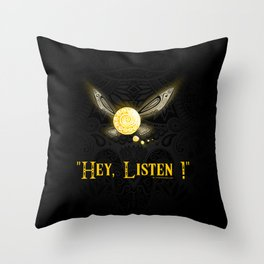 Hey Listen ! Throw Pillow