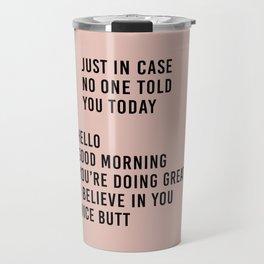 told you today Travel Mug