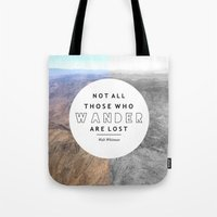 not all who wander Tote Bags featuring Wander by Cactus And Fog