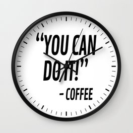 You Can Do It - Coffee Wall Clock