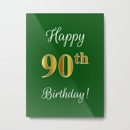 """Elegant """"Happy 90th Birthday!"""" With Faux/Imitation Gold-Inspired Color Pattern Number (on Green) Metal Print"""