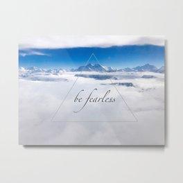 Himala-YEAH! (Be Fearless quote) Metal Print