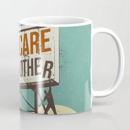 TAKE CARE OF EACH OTHER Coffee Mug