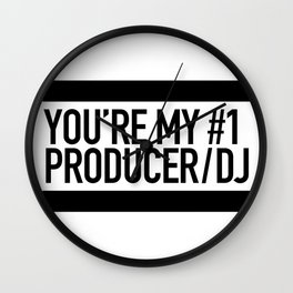 You're My Number 1 Producer/DJ Wall Clock