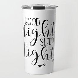 PRINTABLE Art, Good Night Sleep Tight,Kids Wall Art,Kids Bedroom Decor,Nursery Decor,Nursery Girls,C Travel Mug