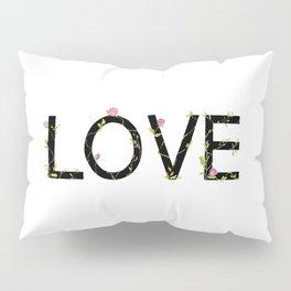 LOVE in bloom Pillow Sham