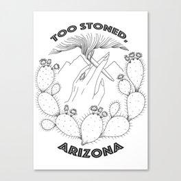 Too Stoned, Arizona Canvas Print