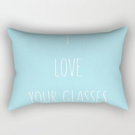 I love your glasses. Nerdy pick up line. Rectangular Pillow