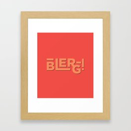 Blerg! An Ode to 30 Rock Framed Art Print