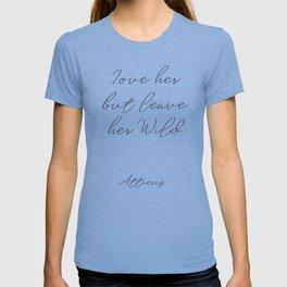 Love her, but leave her wild, handwritten Atticus poem, girls book typography, pink shocking T-shirt