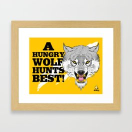 A Hungry Wolf Hunts Best! Framed Art Print