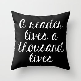 A Reader Lives a Thousand Lives - Inverted Throw Pillow