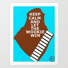 let the wookie win Art Print