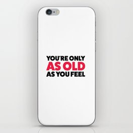 Young forever! iPhone Skin