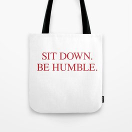 SIT DOWN.BE HUMBLE. Kendrick Hip-Hop Design Tote Bag