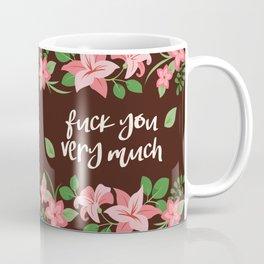 Fuck You Very Much - Chocolate Background Coffee Mug