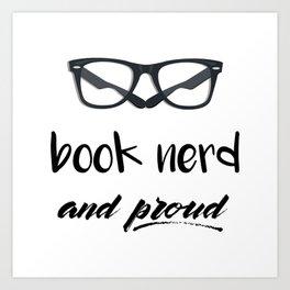 Book Nerd and Proud Art Print