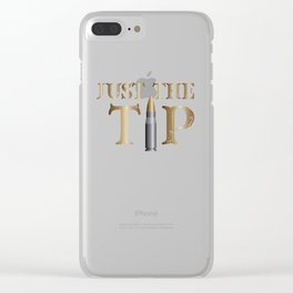 Just The Tip Gun Bullet Patriotic Veteran & Patriot Clear iPhone Case