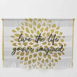 Live The Life You've Imagined Dahlia Gold Foil Wall Hanging