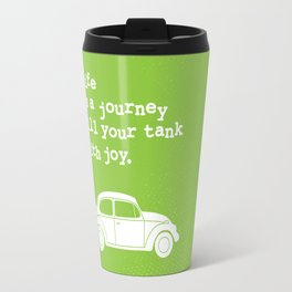 Life Is A Journey Fill Your Tank With Joy Travel Mug
