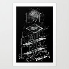 Love NOW, Create, Inspire, Pppfffft ppffft p-ppfft Art Print