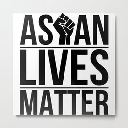 Asian Lives Matter -  Stop Asian Hate Crimes Metal Print