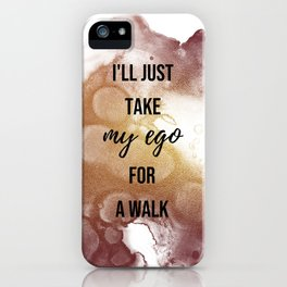 I'll just take my ego for a walk - Movie quote collection iPhone Case