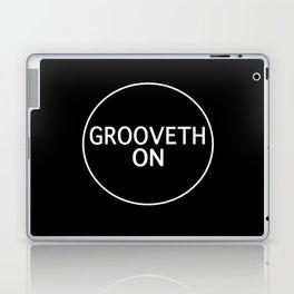 Grooveth On Laptop & iPad Skin