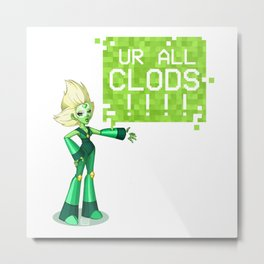 UR ALL CLODS!!!! Metal Print