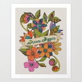 Dream Bigger Art Print