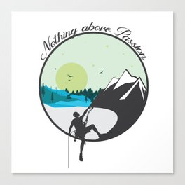 Nothing above Passion Motivation sentence Canvas Print