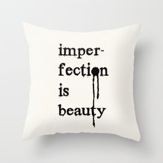 Imperfection is Beauty Throw Pillow
