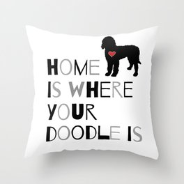 Home is where your Doodle is, (black & gray) Art for the Labradoodle or Goldendoodle dog lover Throw Pillow