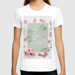 love and blooms #society6 #decor #buyart T-shirt