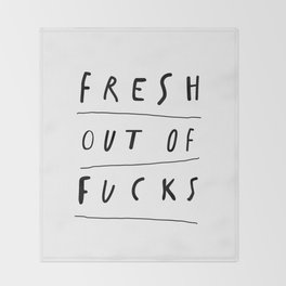 Fresh Out of Fucks black and white monochrome typography poster design home wall decor Throw Blanket