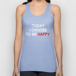 Today I choose to be happy Unisex Tank Top