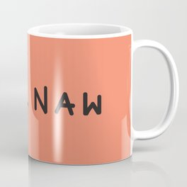 Hell Naw Coffee Mug