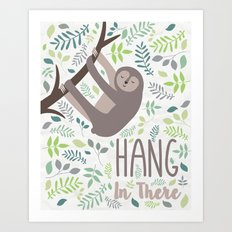 Sloth Hang In There Illustration Art Print