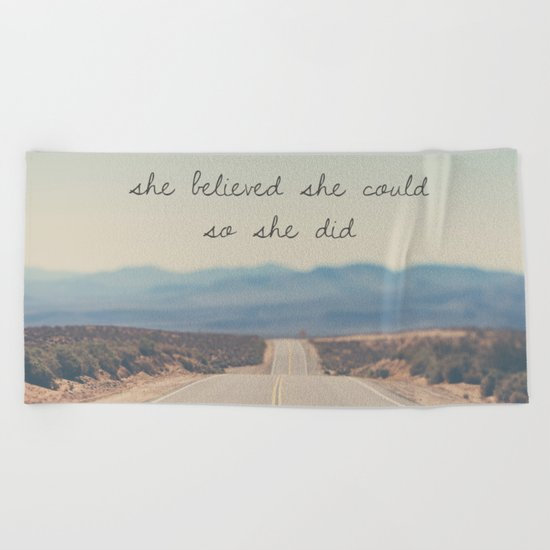 she believed she could so she did Beach Towel