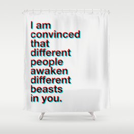 I Am Convinced Shower Curtain