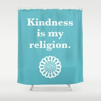 religion Shower Curtains featuring Kindness is my religion by AleDan