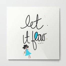 Let it Flow With Stick Figure Girl Metal Print