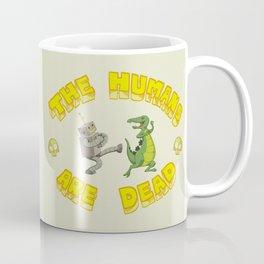 The Humans are Dead Coffee Mug