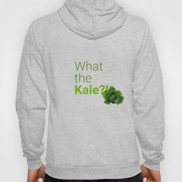 What the Kale?! Hoody