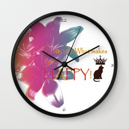 Choose What Makes You Happy Wall Clock